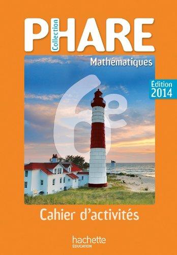 9782011201157: Cahier de Mathématiques Phare 6ème édition 2014