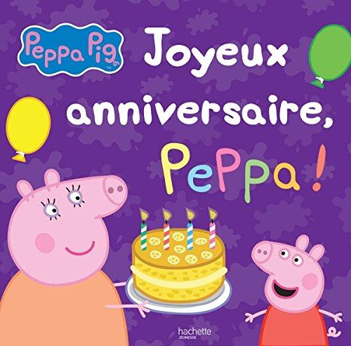 9782011204899: Peppa Pig - Joyeux anniversaire, Peppa ! (French Edition)