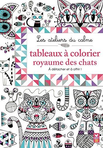 9782011206916: Les ateliers du calme - Coloriages royaume des chats : Tableaux à colorier (French Edition)