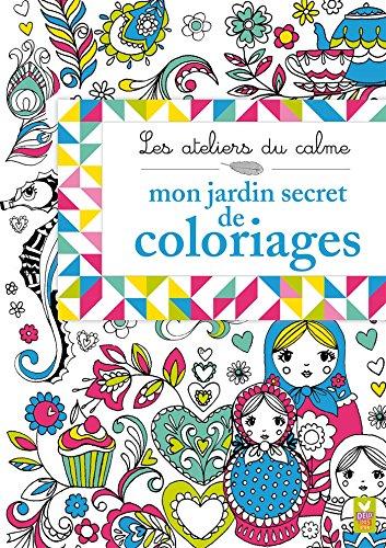 9782011206954: les ateliers du calmes ; mon jardin secret de coloriages