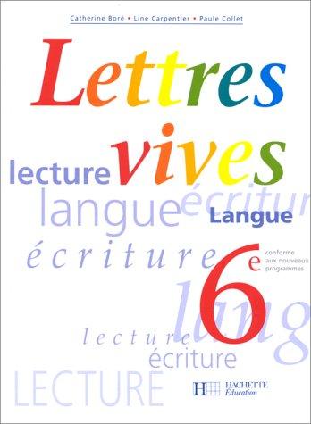 Lettres vives - 6e, à là ve,: Carpentier, Cantillon