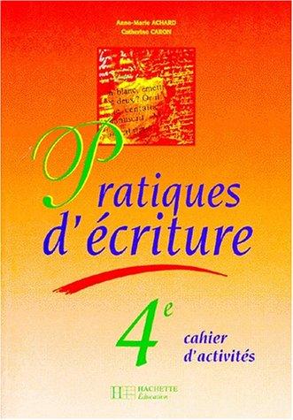 9782011251398: Pratiques d'écriture, 4e. Cahier de l'élève