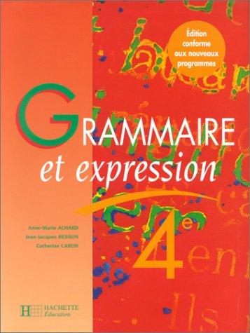 9782011251404: Grammaire et expression, 4e