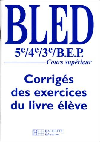 9782011251473: Français 5e/4e/3e : Corrigé des exercices du livre élève (Bled)