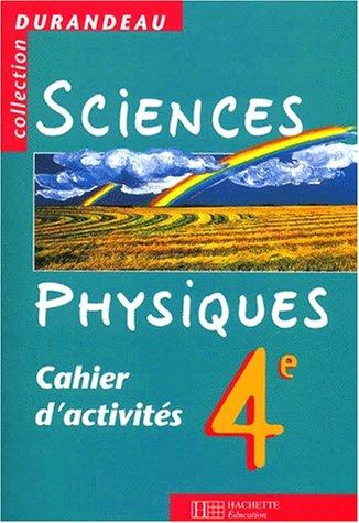 9782011252463: Sciences physiques 4ème. Cahier d'activités (Durandeau)