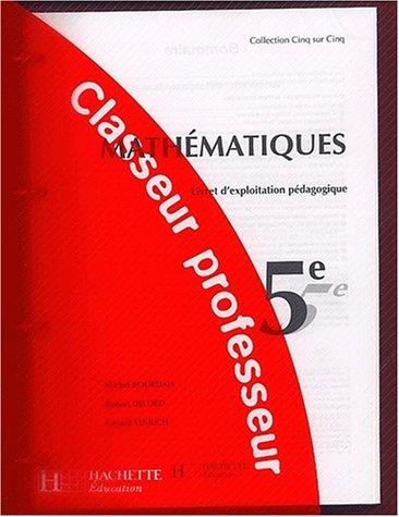 9782011252852: Mathématiques 5ème. Livret d'exploitation pédagogique, Classeur professeur