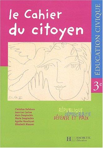 9782011253521: Le Cahier du citoyen : Éducation civique, 3e (Cahier d'exercices)