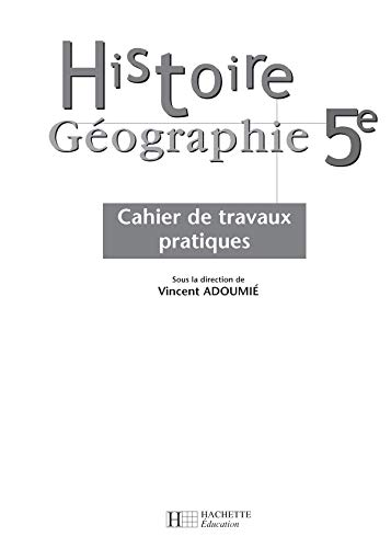 9782011253859: Histoire Géographie 5e : Cahier de travaux pratiques