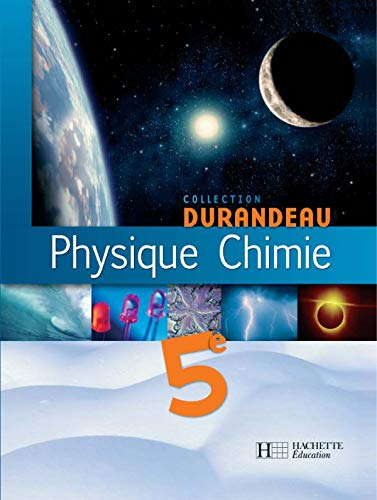 Physique Chimie 5e (French Edition): Durandeau, Jean-pierre