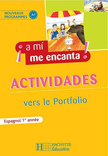 9782011254597: Espagnol 1e ann�e A mi me encanta : Cahier d'exercices