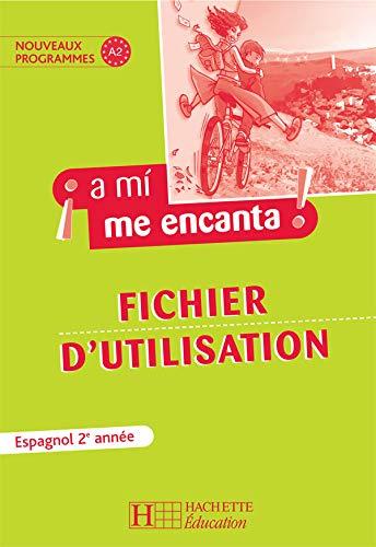9782011254696: A mi me encanta ! Fichier d'utilisation Espagnol 2e année
