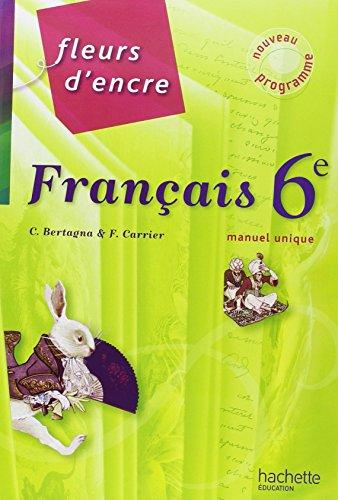 9782011255150: Francais 6e Fleurs d'encre