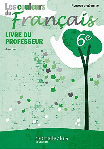 9782011255181: Les couleurs du français 6e : Livre du professeur