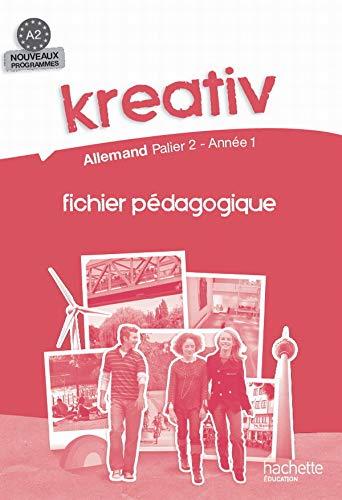 9782011255594: Kreativ Allemand, palier 2, ann�e 1, A2 : Fichier p�dagogique