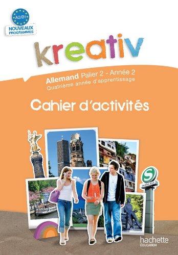 9782011255617: Kreativ Palier 2 Année 2 - Allemand - Cahier d'activités - Edition 2010