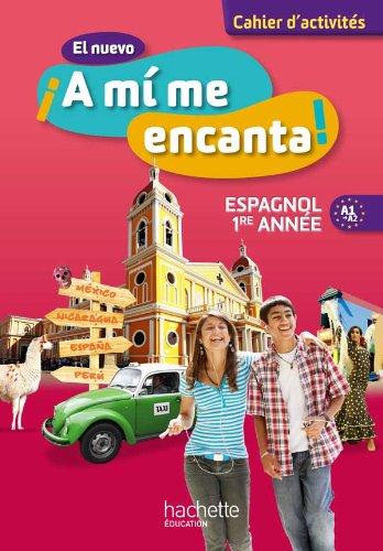 9782011255785: El Nuevo !!A Mi Me Encanta!: Cahier D'activites (Spanish Edition)