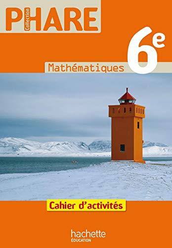 9782011255877: Phare Mathématiques 6e Cahier d'activités Edition 2009