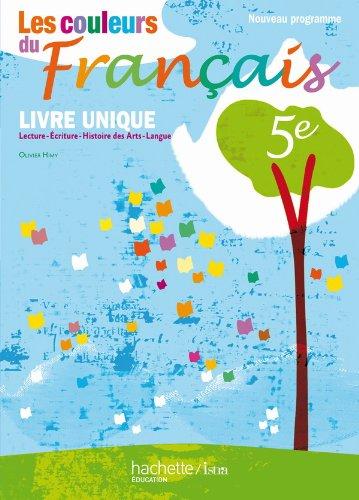 9782011256140: Les couleurs du Français 5e - Livre de l'élève - Edition 2010: Livre unique (Les couleurs du Français - collège)