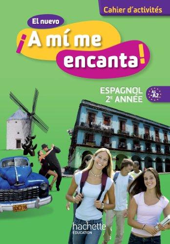 9782011256652: El nuevo A mi me encanta 2e année - Espagnol - Cahier d'activités - Edition 2013 (A mi me encanta collège)