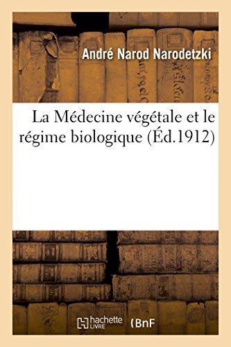 La Medecine Vegetale Et Le Regime Biologique: Narodetzki, Andre Narod