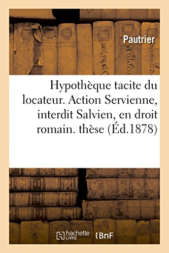 Hypotheque Tacite Du Locateur. Action Servienne, Interdit: Pautrier