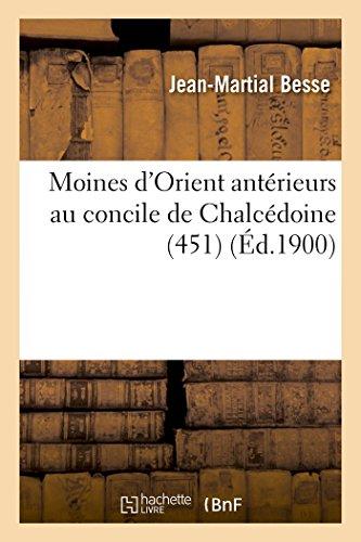 Moines d'Orient Ant�rieurs Au Concile de Chalc�doine 451 (Paperback)