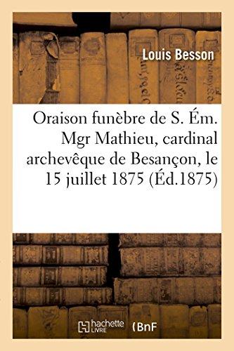 Oraison Funebre de S. Em. Mgr Mathieu,: Louis Besson