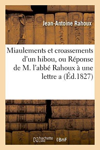 Miaulements Et Croassements D'Un Hibou, Ou Reponse: Rahoux, Jean-Antoine