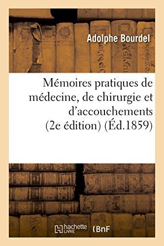 Memoires Pratiques de Medecine, de Chirurgie Et: Bourdel-A
