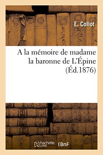 a la Memoire de Madame La Baronne: E Collot