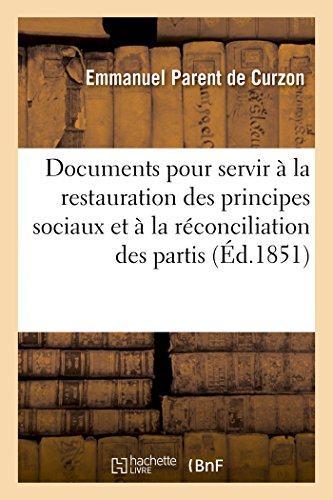 Documents Contemporains Pour La Restauration Des Principes Sociaux Et a la Reconciliation Des ...