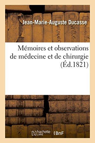 Memoires Et Observations de Medecine Et de: Ducasse-J-M-A