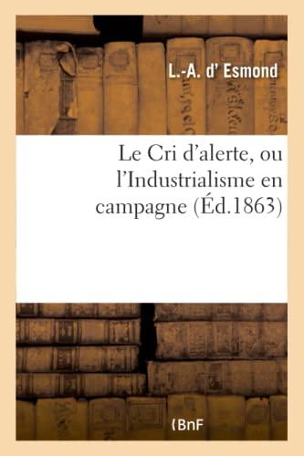 Le Cri D Alerte, Ou L Industrialisme: Esmond