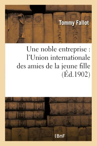 Une Noble Entreprise: L Union Internationale Des: Fallot-T