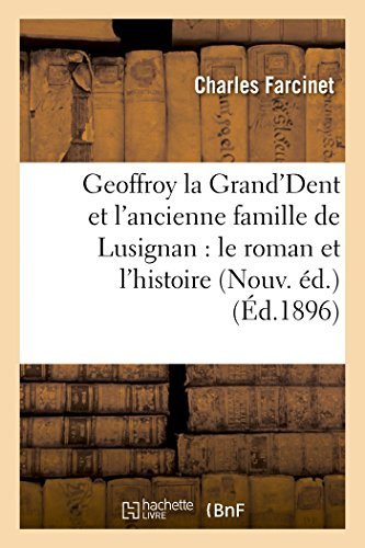 Geoffroy La Grand'dent Et L'Ancienne Famille de: Farcinet, Charles