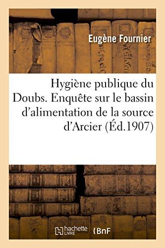 Hygiène Publique. Département Du Doubs. Enquète Sur: Fournier, Edouard