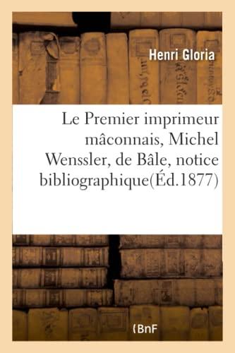 Le Premier Imprimeur Maconnais, Michel Wenssler, de: Gloria