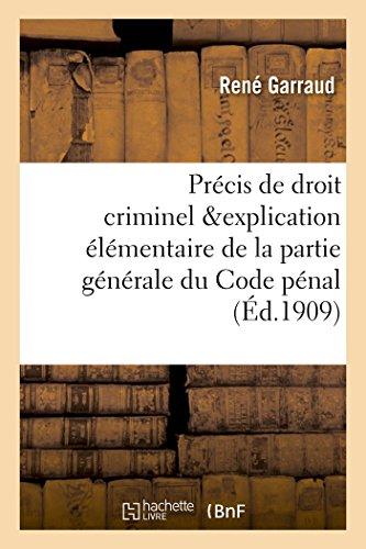 Précis de Droit Criminel, Contenant l'Explication Élémentaire: Garraud-R