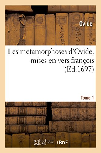 Les Metamorphoses D Ovide, Mises En Vers: Ovide