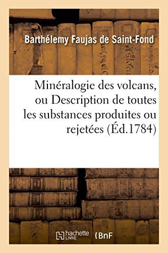 Mineralogie Des Volcans, Ou Description de Toutes: Faujas De Saint-Fond-B