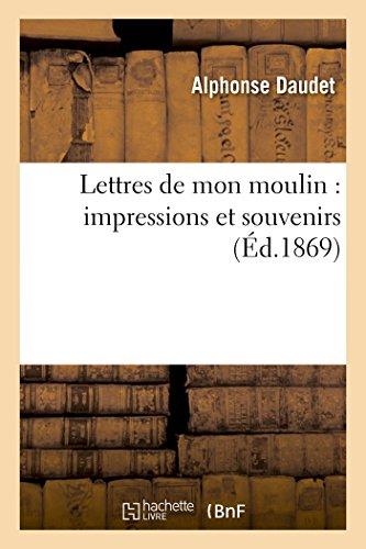 Lettres de Mon Moulin Impressions Et Souvenirs (Paperback): DAUDET-A