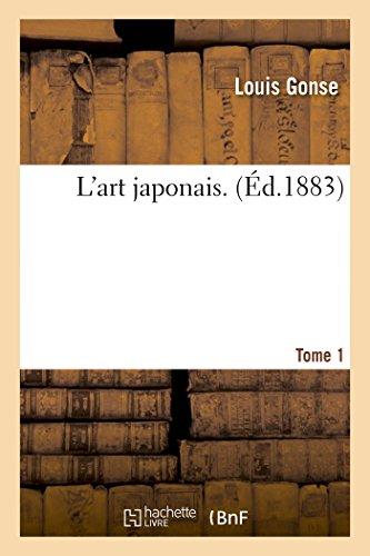 L Art Japonais. Tome 1 (Paperback): Gonse-L