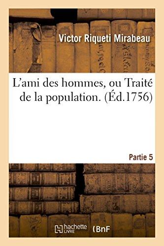 9782011339348: L'ami des hommes, ou Traité de la population. Partie 5