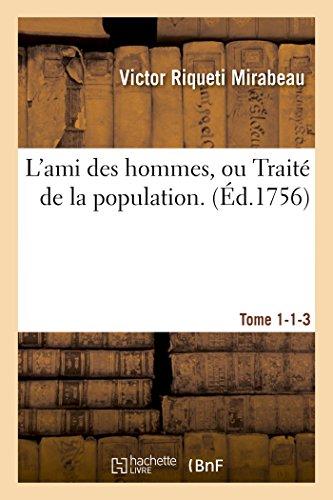 L Ami Des Hommes, Ou Traite de: Victor Riqueti Mirabeau