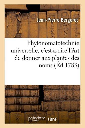 Phytonomatotechnie Universelle, C Est-A-Dire L Art de: BERGERET