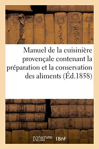 Manuel de La Cuisiniere Provencale Contenant La: Sans Auteur