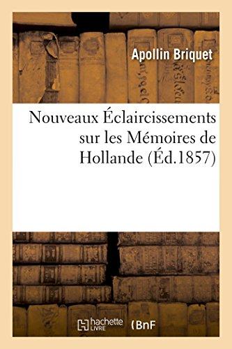 Nouveaux Eclaircissements Sur Les Memoires de Hollande: Apollin Briquet