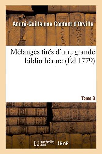 M�langes Tir�s d'Une Grande Biblioth�que. Tome 3 (Paperback): Contant D'Orville-A-G