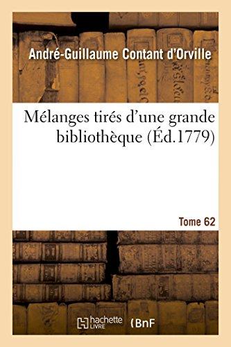 M�langes Tir�s d'Une Grande Biblioth�que. Tome 62 (Paperback): Contant D'Orville-A-G