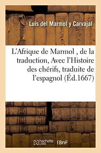 L'Afrique de Marmol, de La Traduction, Avec: Marmol y. Carvajal,